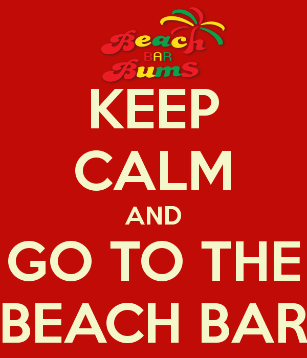 Keep Calm and Go to the Beach Bar
