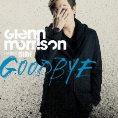 "Tuesday Tunes:  Glenn Morrison feat. Islove, ""Goodbye"""