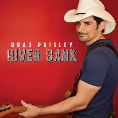 "Tuesday Tunes:  Brad Paisley, ""River Bank"""