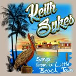 Keith Sykes, Songs From A Little Beach Town